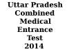Uttar Pradesh Combined Medical Entrance Test 2014 dates announced