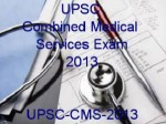 Upsc Combined Medical Service Exam 2013 On 30 June