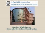 Nit Calicut 1 Day Workshop On Geosynthetics In Road Construction