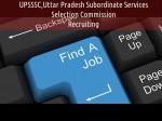Uttar Pradesh Subordinate Services Selection Commission Upsssc Recruiting
