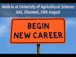 Walk In At University Agricultural Sciences Uas Dharwad