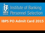 Ibps Po Main Exam 2015 Applicants Can Download The Admit Card