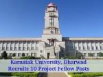 Karnatak University Dharwad Recruitment For 10 Project Fellow Posts