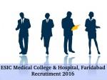 Esic Medical College And Hospital Faridabad Recruits 37 Faculty Posts