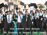 Vice Admiral Soni Advices Iim Students To Respect Their Career