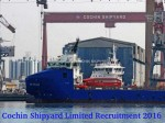 Cochin Shipyard Limited Recruits 276 Supervisory And Workmen Posts
