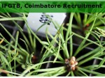 Ifgtb Coimbatore Recruitment For 05 Jrf And Field Assistant Posts