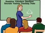Kendriya Vidyalaya Bandipur Hiring For Various Teaching Posts