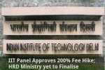 Iit Panel Approves 200 Fee Hike Hrd Ministry Yet To Finalise