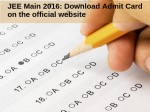 Jee Main 2016 Download Admit Card On The Official Website