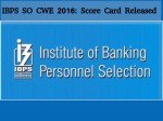 Ibps Cwe So 2016 Score Cards Released On The Official Websi