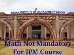 Iim Indore Math Not Mandatory Ipm Course Applications