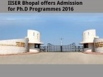 Iiser Bhopal Offers Admission For Ph D Programmes
