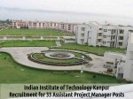 Iit Kanpur Job Openings For 33 Assistant Project Manager Posts