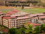 Iit Guwahati Opens Admission For Ph D Programmes