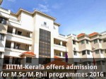 Iiitm Kerala Offers Admission For M Sc M Phil Programmes