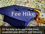 Iit Fee Hike To Be Applicable From Academic Year 2016 17 Hrd Ministry