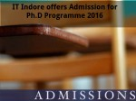 Iit Indore Offers Admission For Ph D Programme