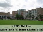 Aiims Rishikesh Is Hiring 2016 Vacancies For 70 Junior Resident Posts
