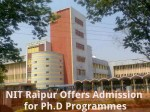 Nit Raipur Offers Admission For Ph D Programmes