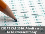 Cusat Cat 2016 Admit Cards To Be Released Today
