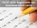 Tsicet 2016 Registrants Can Download Admit Cards