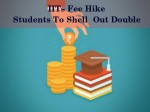 Steep Hike In Iit Fee From Rs 90 000 To Rs 2 Lakh Per Year