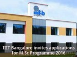 Iiit Bangalore Invites Applications For M Sc Programme