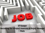 Iit Kanpur Is Hiring For 4 Project Associate And Project Manager Posts