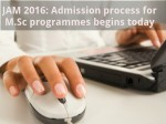 Jam 2016 Admission Process For M Sc Programmes Begins Today