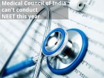 Medical Council Of India Can T Conduct Neet This Year