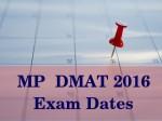 Mp Dmat 2016 Exam Dates
