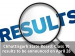 Chhattisgarh State Board Class 10 Results To Be Announced On April