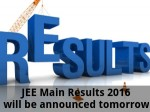 Jee Main Results 2016 Will Be Announced Tomorrow