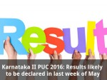 Karnataka Ii Puc 2016 Results Likely Be Out In Last Week Of May