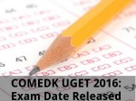 Comedk Uget 2016 Exam Date Released