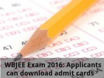 Wbjee Exam 2016 Applicants Can Download Admit Cards