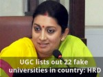 Ugc Lists Out 22 Fake Universities In Country Hrd