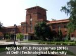 Apply For Ph D Programmes 2016 At Delhi Technological University