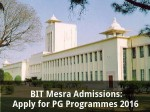 Bit Mesra Admissions 2016 Apply For Pg Programmes