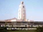 Bits Pilani Admissions 2016 Apply For M E M Pharm Programmes