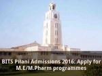 Bits Pilani Admissions 2016 Apply For M E M Pharm Programmes
