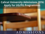 Calicut University Admissions 2016 Apply For Ug Pg Programmes
