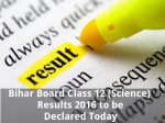 Bihar Board Class 12 Science Results 2016 To Be Declared Today