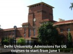Delhi University Admissions For Ug Courses To Start From June
