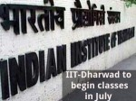 Iit Dharwad To Begin Classes In July Plans To Introduce 3 New Courses
