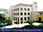 Big Data Revamp Business Studies In India