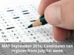 Mat September 2016 Candidates Can Register From First Week Of July
