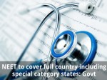 Neet To Cover Full Country Including Special Category States Govt