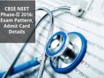 Neet 2016 Phase Ii Exam Pattern Admit Card Details